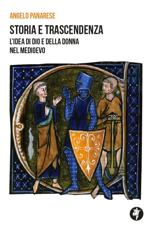 Storia e Trascendenza. L'idea di Dio e della Donna nel Medioevo