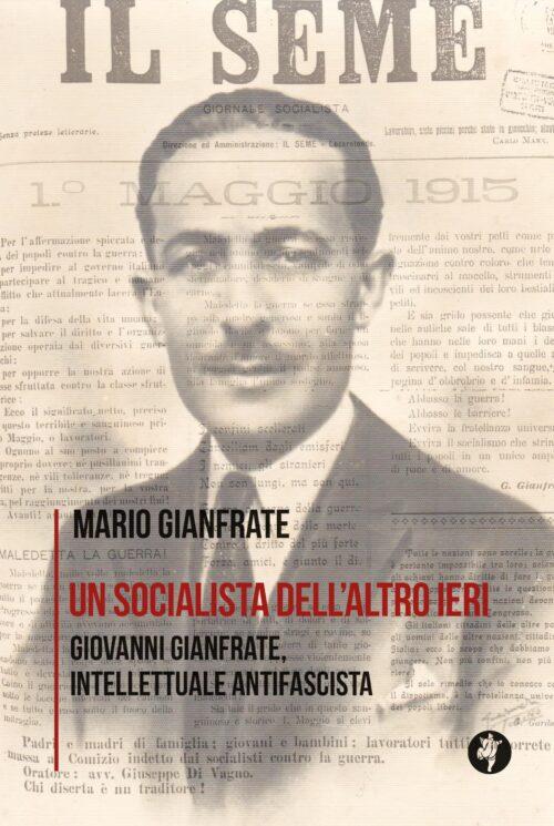 Un socialista dell'altro ieri. Giovanni Gianfrate intellettuale antifascista